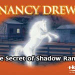 Nancy Drew: the secret of shadow ranch